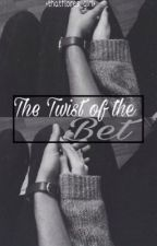 The Twist of the Bet [ Book 3 ] by thatflores_girl