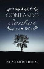 Contando Sonhos by pelasentrelinhas