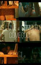 This Love - Como Tudo Começou  by apenasgn
