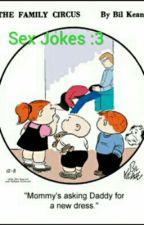 Sex Jokes :3 by KellyLytle