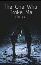 The One Who Broke Me (A Bajancanadian fanfiction) (COMPLETED) by Ajp122