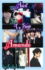 ~Aun Te Sigo Amando~ [...WooYeol //MyungYeol...] [PAUSADA] by LeeLunaYeol
