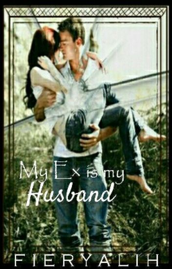 My Ex Is My Husband (Book 2 Of My Ex Is My Fiance)