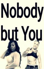 Nobody But You  by phatblackbarbie