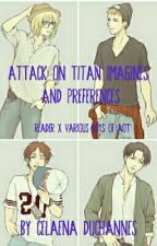 Attack on Titan Imagines and Preferences | Reader x Various Boys of AoT by cduchannes