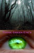 Those Green Eye's by DoritoNinja