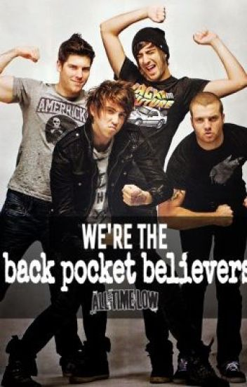 We're The Back Pocket Believers (All Time Low Fan Fiction)