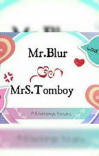 Mr Blur Mrs. Tomboy by Syafiqah_Shinigami