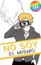 No Soy El Mismo (Secuela) by MissUsagi-sensei
