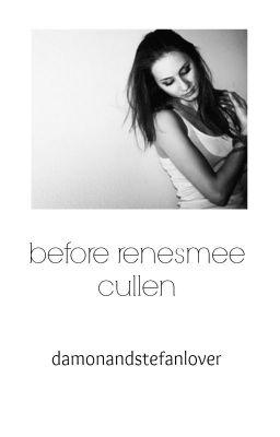 Before Renesmee Cullen