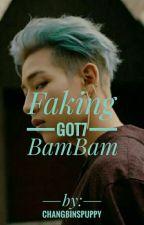 Faking-Got7 BamBam FF by baconsminpuppy