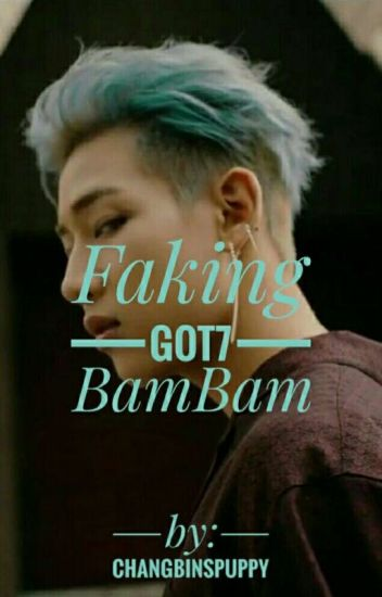 Faking-Got7 BamBam FF