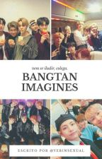 Bangtan Imagines. by lady_cleen