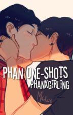 Phan One-Shots by phanxgirling
