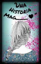 Una Historia Mag____❤ (Con Un Poco De Exoriha) Magoangelesp Y Tu by JheryNightmare