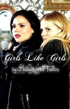 Girls Like Girls(On Hold) by HeyThereImHail