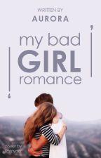 My Bad Girl Romance by renila_