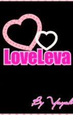 LoveLeva (Edited) by yayahSRH