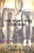 The Badboy Loves The Nerd  by LaianniMoore