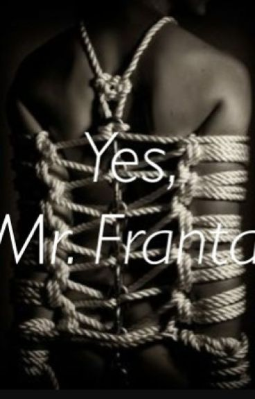 Yes, Mr. Franta (tronnor BDSM)
