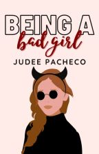 Being a Bad Girl  #Wattys2016 by judee_pacheco11