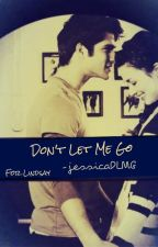 Don't Let Me Go by jessicaDLMG