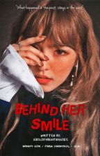 BHC Book 2: Behind Her Smile by GirlOfNightmares