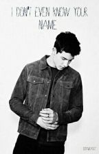 I don't even know your name   || Shawn Mendes Fanfiction  by aliyahge