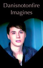 Danisnotonfire imagines (Wattys 2016) by YoutubeTrash47