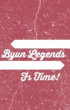 Byun Legends FS Time. by GRP-Hyojin