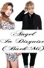 Angel in Disguise (BaekMi) by Ms_Ennaij