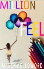 Million Feel by Marshmelloword