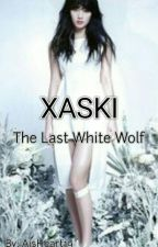 XASKI: The Last White Wolf by AisHeart19