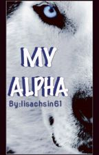 MY ALPHA by lisachsin61