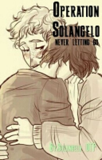 Operation Solangelo \\Sequel to Tattoos And Flowers//