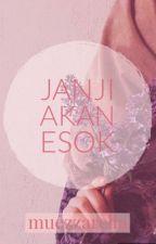 Janji Akan Esok by muezzarella
