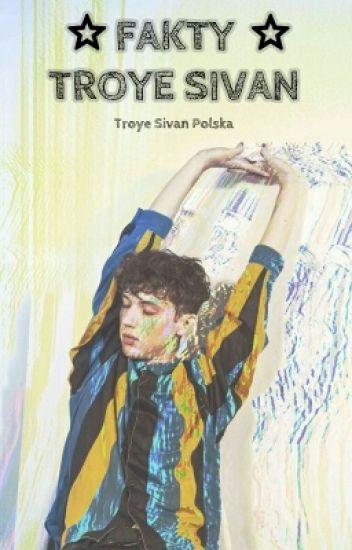 ⭐FAKTY: Troye Sivan ⭐