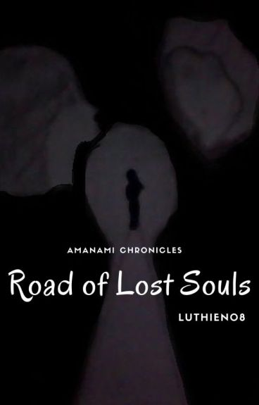 Road of Lost Souls by Luthien08