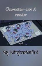 Osomatsu-san X reader by kittyisnotonfir3