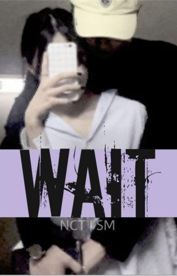 NCT Fanfic: Wait