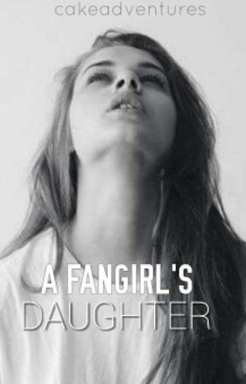 A Fangirl's Daughter