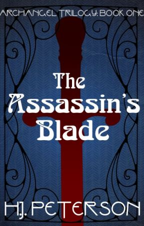 The Assassin's Blade (The Archangel Trilogy: Book One) (Wattys 2017) by SicSemperT-Rex