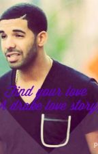 Find your love (a drake love story) by Creative_Mindset_