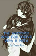 The Gangster Fall Inlove With A Nerd by layaoalyza