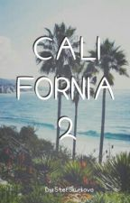 CALIFORNIA 2 |short story| [√] by StefSkurkova