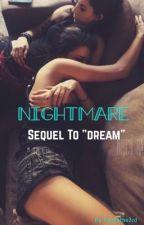Nightmare (sequel to Dream: stally) PUT ON HOLD!!!! by ltz_camRen_yO