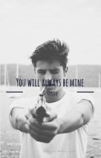 You will always be mine (Part 2) - Nash Grier by tripyyyy