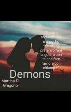 Demons (#Wattys 2017) //COMPLETATA❤ by MartinaDiGregorio0