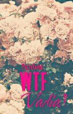 WTF Vadia?  by PretoFavor