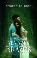 Ven a mis brazos. [SIN CORREGIR] by Scream_for_the_world